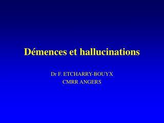 Démences et hallucinations