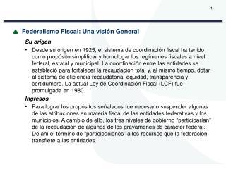 Federalismo Fiscal: Una visión  General Su origen