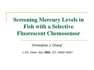 Screening Mercury Levels in Fish with a Selective Fluorescent Chemosensor