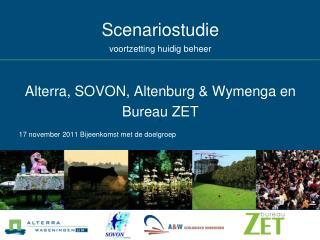 Scenariostudie voortzetting huidig beheer Alterra, SOVON, Altenburg & Wymenga en Bureau ZET