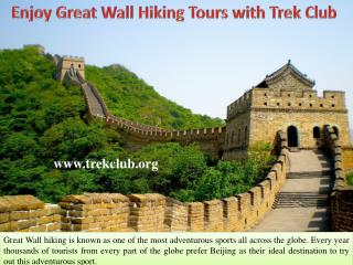 Enjoy Great Wall Hiking Tours with Trek Club