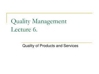 Quality Management  Lecture 6.