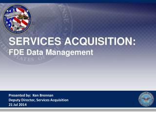 SERVICES ACQUISITION:  FDE Data Management