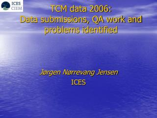 TCM data 2006:  Data submissions, QA work and problems identified