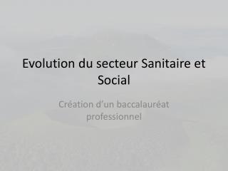 Evolution du secteur Sanitaire et Social
