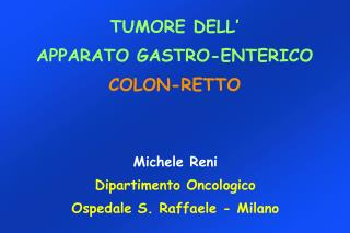 TUMORE DELL�  APPARATO GASTRO-ENTERICO  COLON-RETTO