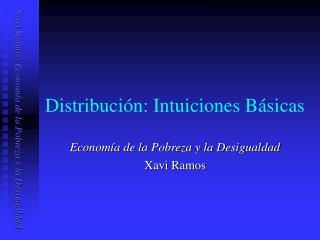 Distribuci�n: Intuiciones B�sicas