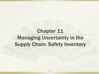 Chapter 11 Managing Uncertainty in the Supply Chain: Safety Inventory