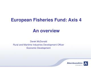European Fisheries Fund: Axis 4 An overview