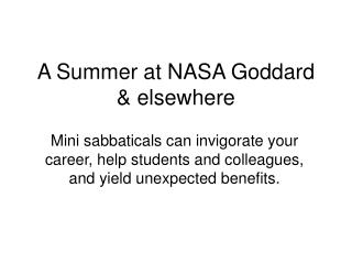 A Summer at NASA Goddard & elsewhere