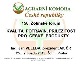 158. Žofínské fórum KVALITA  POTRAVIN, PŘÍLEŽITOST PRO  ČESKÉ  PRODUKTY