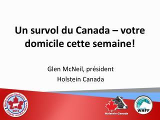 Un survol du Canada – votre domicile cette semaine!