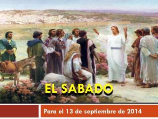 EL SABADO