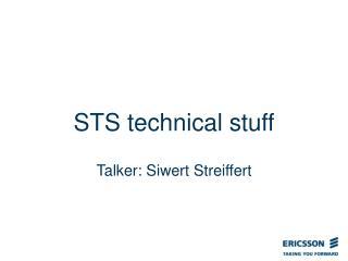STS technical stuff