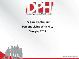 HIV Care Continuum Persons Living With  HIV,  G eorgia,  2012