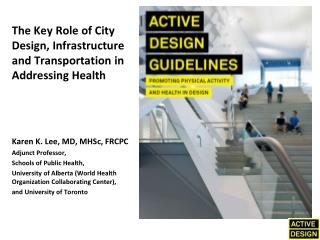 The Key Role of City Design, Infrastructure and Transportation in Addressing Health