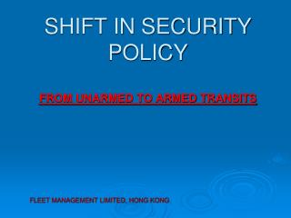 SHIFT IN SECURITY POLICY  FROM UNARMED TO ARMED TRANSITS