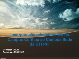 Incorporação administrativa do Campus Curitiba ao Campus Sede da UTFPR