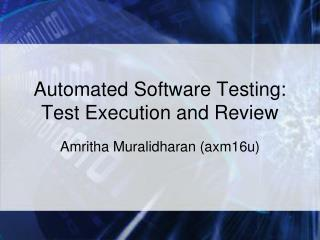 Automated Software Testing: Test Execution and Review