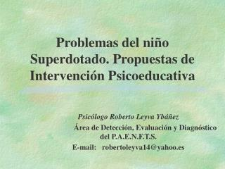 Problemas del niño Superdotado. Propuestas de Intervención Psicoeducativa
