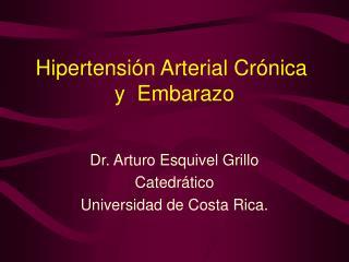 Hipertensión Arterial Crónica  y  Embarazo