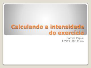 Calculando a intensidade do exerc�cio
