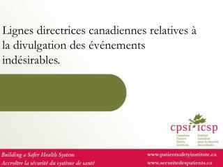 Lignes directrices canadiennes relatives à la divulgation des événements indésirables.