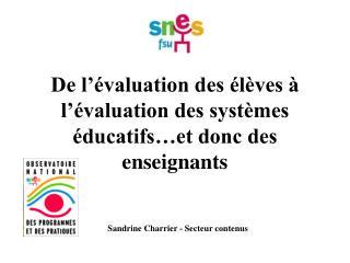 De l'évaluation des élèves à l'évaluation des systèmes éducatifs…et donc des enseignants