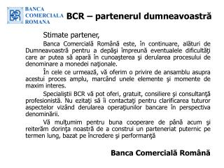 BCR – partenerul dumneavoastră