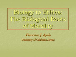 Biology to Ethics: The Biological Roots of Morality