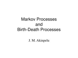 Markov Processes and Birth-Death Processes