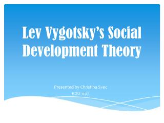 Lev Vygotsky�s Social Development Theory