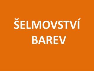 �ELMOVSTV� BAREV