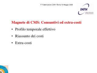 Magnete di CMS: Consuntivi ed extra-costi   Profilo temporale effettivo   Riassunto dei costi