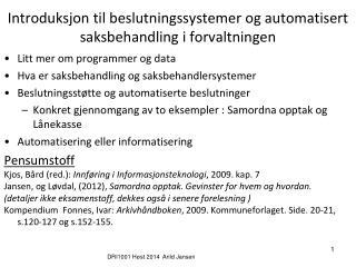 Introduksjon til beslutningssystemer og automatisert saksbehandling i forvaltningen
