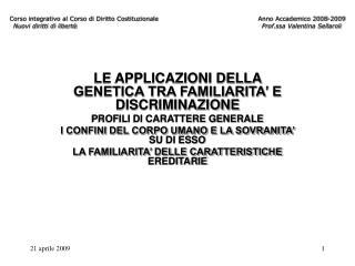 LE APPLICAZIONI DELLA GENETICA TRA FAMILIARITA' E DISCRIMINAZIONE PROFILI DI CARATTERE GENERALE