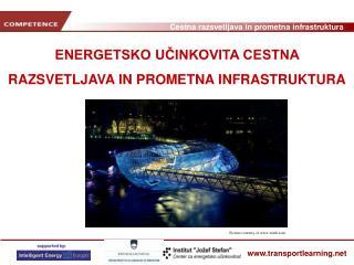 ENERGETSKO UČINKOVITA CESTNA RAZSVETLJAVA IN PROMETNA INFRASTRUKTURA