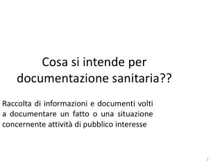 Cosa si intende per documentazione sanitaria??