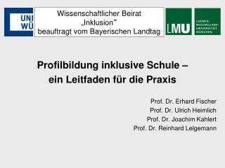 Profilbildung inklusive Schule –  ein Leitfaden für die Praxis Prof. Dr. Erhard Fischer