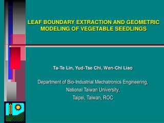 LEAF BOUNDARY EXTRACTION AND GEOMETRIC MODELING OF VEGETABLE SEEDLINGS