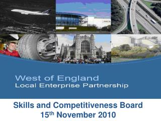 Skills and Competitiveness Board 15 th  November 2010