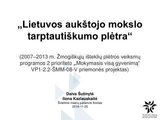 Daiva  Š utinyt ė Ilona Kazlauskait ė Švietimo mainų paramos fondas 2010-11-25