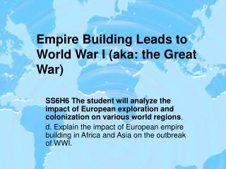 Empire Building Leads to World War I (aka: the Great War)