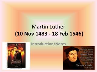 Martin Luther  (10 Nov 1483 - 18 Feb 1546)