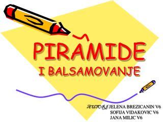 PIRAMIDE  I BALSAMOVANJE