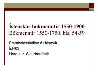 �slenskar b�kmenntir 1550-1900 B�kmenntir 1550-1750, bls. 54-59