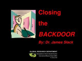 Closing  the BACKDOOR By: Dr. James Slack