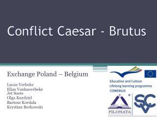 Conflict Caesar  - Brutus