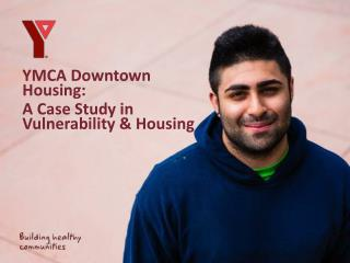 YMCA Downtown Housing:  A Case Study in Vulnerability & Housing