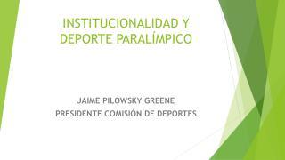 INSTITUCIONALIDAD Y DEPORTE PARALÍMPICO
